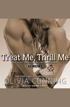 Treat Me, Thrill Me: One Night with Sole Regret Anthology, Olivia Cunning