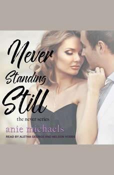 Never Standing Still, Anie Michaels
