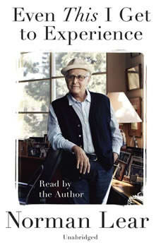 Even This I Get to Experience, Norman Lear