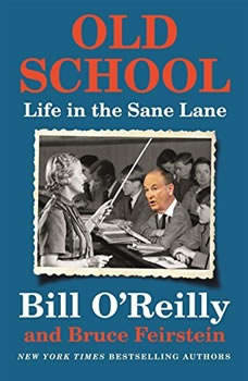 Old School: Life in the Sane Lane Life in the Sane Lane, Bill O'Reilly