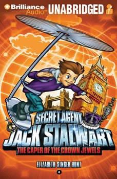 Secret Agent Jack Stalwart: Book 4: The Caper of the Crown Jewels: England, Elizabeth Singer Hunt