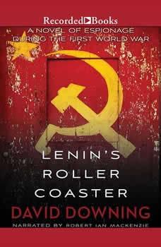 Lenin's Roller Coaster, David Downing