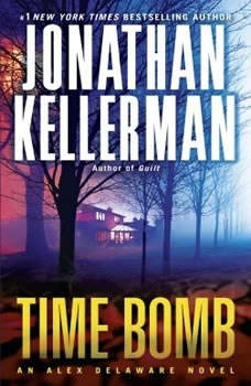 Time Bomb: An Alex Delaware Novel An Alex Delaware Novel, Jonathan Kellerman