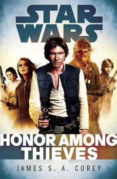 Honor Among Thieves: Star Wars (Empire and Rebellion), James S.A. Corey