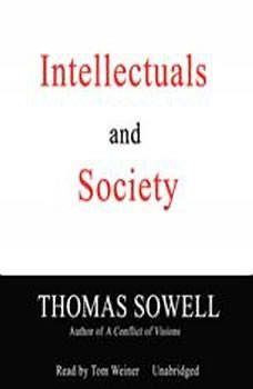 Intellectuals and Society, Thomas Sowell