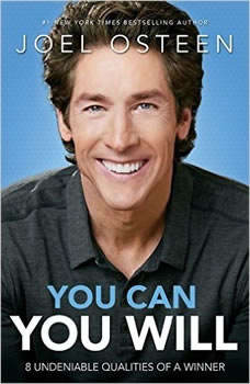 You Can, You Will: 8 Undeniable Qualities of a Winner, Joel Osteen