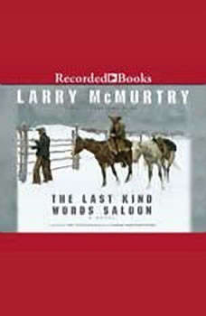 The Last Kind Words Saloon, Larry McMurtry