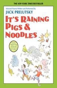 It's Raining Pigs and Noodles, Jack Prelutsky