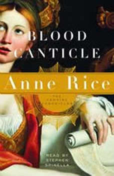 Blood Canticle: The Vampire Chronicles The Vampire Chronicles, Anne Rice