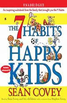 The 7 Habits of Happy Kids, Sean Covey
