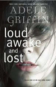 Loud Awake and Lost, Adele Griffin