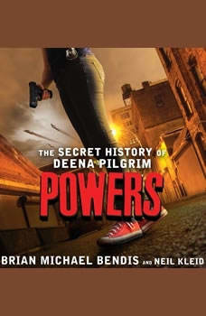 Powers: The Secret History of Deena Pilgrim, Brian Michael Bendis