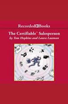 The Certifiable Salesperson: The Ultimate Guide to Help Any Salesperson Go Crazy with Unprecedented Sales!, Laura Laaman