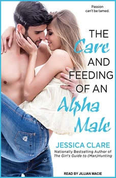 The Care and Feeding of an Alpha Male, Jessica Clare