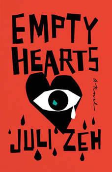 Empty Hearts: A Novel, Juli Zeh