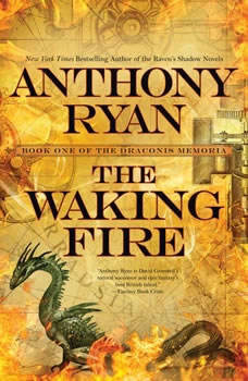 The Waking Fire: The Draconis Memoria, Anthony Ryan