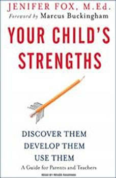 Your Child's Strengths: Discover Them, Develop Them, Use Them, M.Ed. Fox