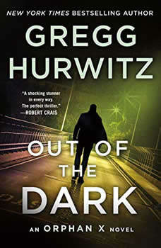 Out of the Dark: An Orphan X Novel, Gregg Hurwitz