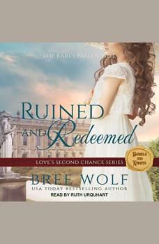 Ruined & Redeemed: The Earl's Fallen Wife, Bree Wolf