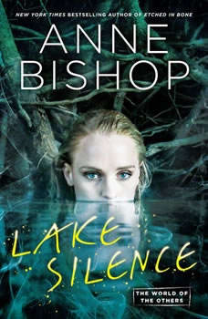 Lake Silence, Anne Bishop