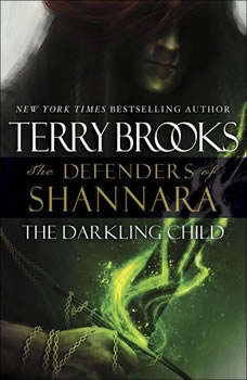 The Darkling Child: The Defenders of Shannara The Defenders of Shannara, Terry Brooks
