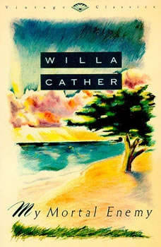My Mortal Enemy, Willa Cather