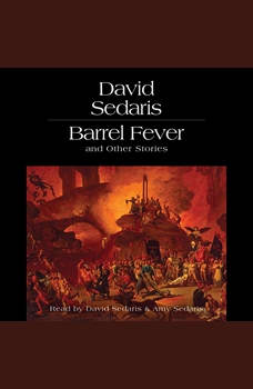 Barrell Fever and Other Stories, David Sedaris