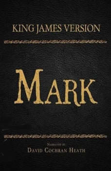 The Holy Bible in Audio - King James Version: Mark, David Cochran Heath