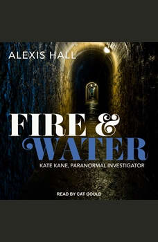 Fire & Water, Alexis Hall