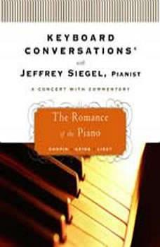 Keyboard Conversations: The Romance of the Piano, Jeffrey Siegel