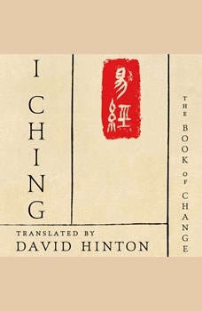 I Ching: The Book of Change The Book of Change, David Hinton