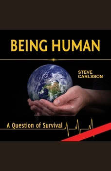 Being Human: A Question of Survival, Steve Carlsson