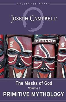 Primitive Mythology: The Masks of God, Volume I, Joseph Campbell