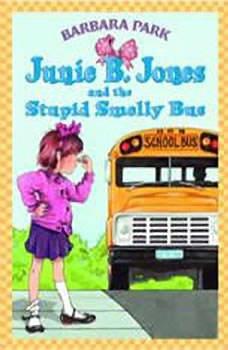 Junie B. Jones and the Stupid Smelly Bus: Junie B. Jones #1, Barbara Park