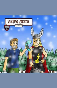 Viking Myth: The Epic Tale of a Lumberjack and His Magic Hammer, Jeff Child
