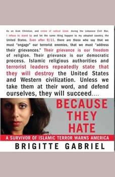 Because They Hate: A Survivor of Islamic Terror Warns America A Survivor of Islamic Terror Warns America, Brigitte Gabriel