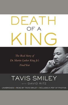 Death of a King: The Real Story of Dr. Martin Luther King Jr.'s Final Year, Tavis Smiley