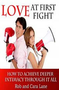 Love at First Fight: How to Achieve Deeper Intimacy Through it All How to Achieve Deeper Intimacy Through it All, Made for Success