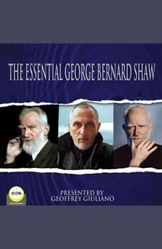 The Essential George Bernard Shaw, George Bernard Shaw