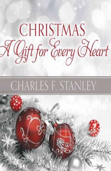 Christmas: A Gift for Every Heart, Charles Stanley