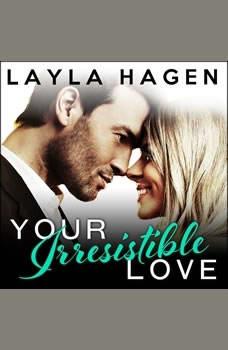 Your Irresistible Love , Layla Hagen