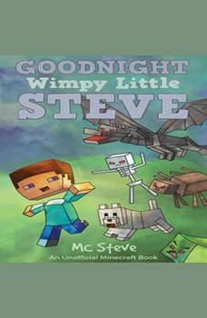 Goodnight, Wimpy Little Steve (An Unofficial Minecraft Book), MC Steve