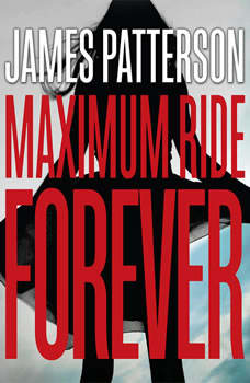 School's Out--Forever: A Maximum Ride Novel: Booktrack Edition, James Patterson