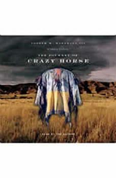 The Journey of Crazy Horse: A Lakota History, Joseph Marshall