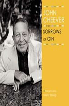 The Sorrows of Gin, John Cheever