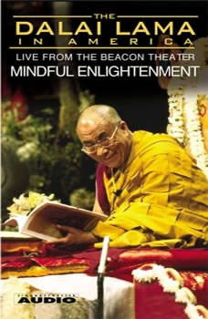 The Dalai Lama in America :Mindful Enlightenment, His Holiness the Dalai Lama