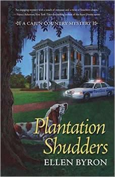 Plantation Shudders: A Cajun Country Mystery A Cajun Country Mystery, Ellen Byron