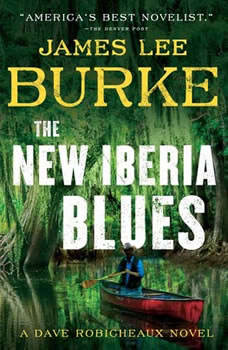 The New Iberia Blues: A Dave Robicheaux Novel, James Lee Burke