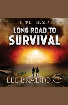 Long Road to Survival: The Prepper Series, Lee Bradford