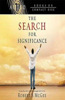The Search for Significance: Seeing Your True Worth Through God's Eyes, Robert McGee